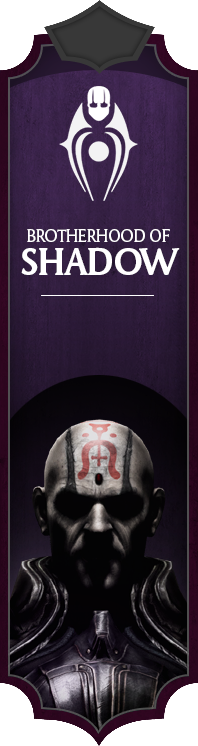 Faction Confrérie de l'Ombre (Brotherhood of Shadow)